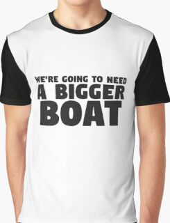 Were Going To Need A Bigger Boat Jaws Movie Quote Graphic T-Shirt
