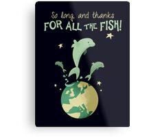 So long, and thanks for all the fish! Metal Print