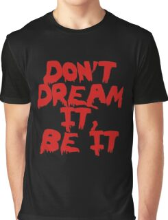 Rocky Horror Dont Dream It Be It  Graphic T-Shirt