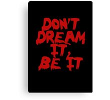 Rocky Horror Dont Dream It Be It  Canvas Print