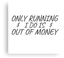Funny Quote Poor Rich Money Running Fitness Humor Canvas Print