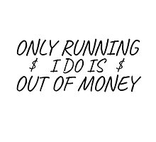 Funny Quote Poor Rich Money Running Fitness Humor Photographic Print