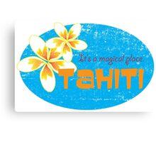 Tahiti - It's a magical place. Canvas Print
