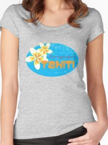 Tahiti - It's a magical place. Women's Fitted Scoop T-Shirt