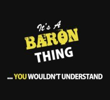 It's A BARON thing, you wouldn't understand !! by satro