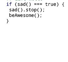 Stop being sad and be Awesome code shirt - HIMYM by MacRudd