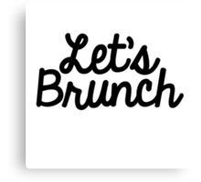 let's brunch  Canvas Print