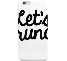 let's brunch  iPhone Case/Skin