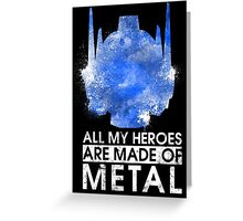 TF - All My Heroes Are Metal Greeting Card