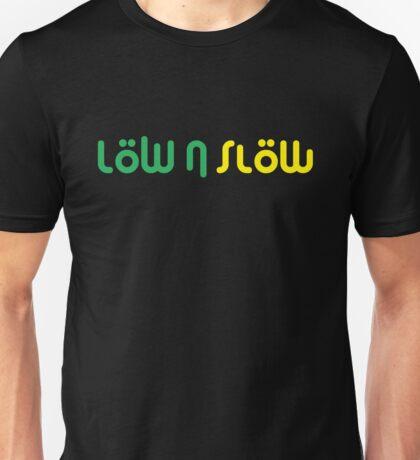 Low n Slow (1) Unisex T-Shirt