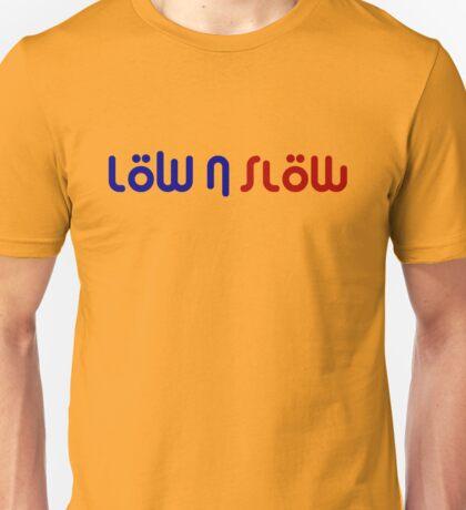 Low n Slow (2) Unisex T-Shirt