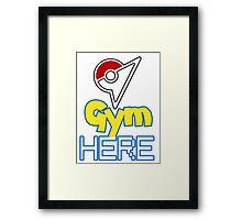 Pokemon Go - Gym HERE  Framed Print