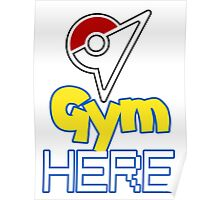 Pokemon Go - Gym HERE  Poster