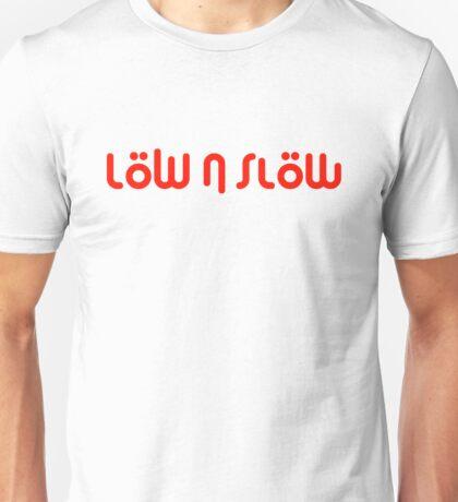 Low n Slow (7) Unisex T-Shirt