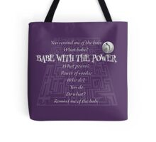Babe with the Power Tote Bag