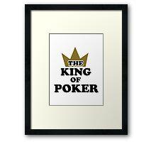 The King of poker Framed Print
