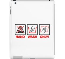 Hand Wash Only! (4) iPad Case/Skin