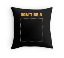 Pulp Fiction Dont be a Square Throw Pillow