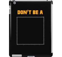 Pulp Fiction Dont be a Square iPad Case/Skin