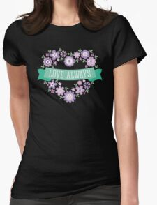 Love Always Womens Fitted T-Shirt