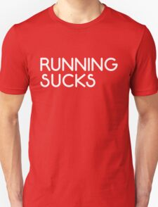 Running Sucks Funny Quote Unisex T-Shirt