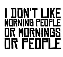 Morning People Hate Funny Sarcastic Quotes Coffee Photographic Print
