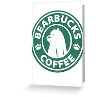 Bearbucks Coffee Greeting Card