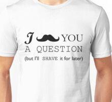 Mustache Beard Quoestion Funny Men Joke Fashion Trending France Unisex T-Shirt