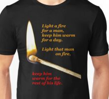 Light a fire for a man. (transparent background) Unisex T-Shirt
