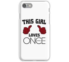 This Girl Loves Once Upon A Time iPhone Case/Skin