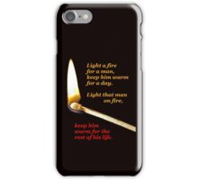 Light a fire for a man. (transparent background) iPhone Case/Skin