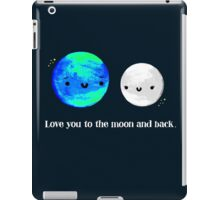 Love You to the Moon and Back iPad Case/Skin