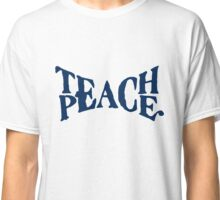 TEACH PEACE VINTAGE Classic T-Shirt