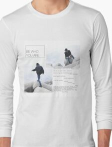 Be Who You Are Long Sleeve T-Shirt