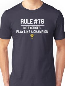Wedding Crashers Quote - Rule # 76 No Excuses Play Like A Champion Unisex T-Shirt