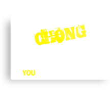 It's A CHONG thing, you wouldn't understand !! Metal Print
