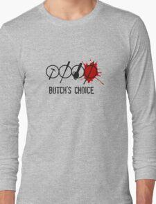 Butchs choice Long Sleeve T-Shirt