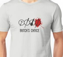 Butchs choice Unisex T-Shirt
