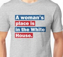 A Womans Place Is In The White House Unisex T-Shirt