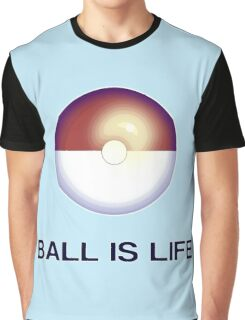 (Poke)Ball is Life Graphic T-Shirt