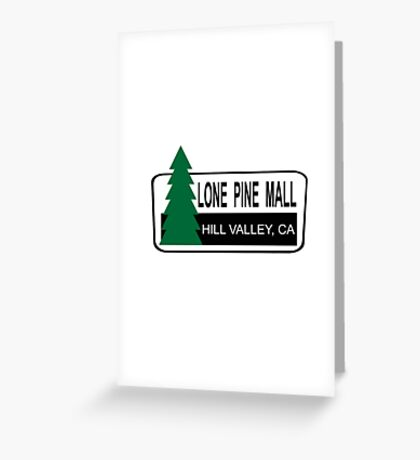 Lone Pine Mall - Back To The Future Greeting Card