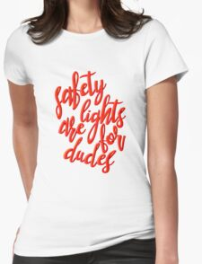 safety lights are for dudes Womens Fitted T-Shirt