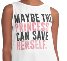 maybe the princess can save herself. Contrast Tank