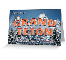 GREETINGS FROM GRAND TETON NATIONAL PARK WYOMING MOUNTAINS Greeting Card