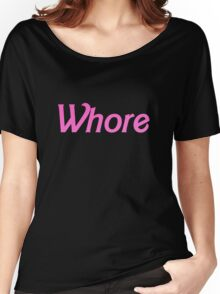 Whore! Women's Relaxed Fit T-Shirt