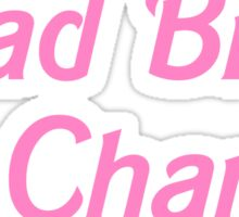 Head Bitch In Charge Sticker
