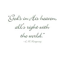 God's in His heaven, and all's right with the world by Amantine