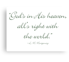 God's in His heaven, and all's right with the world Canvas Print