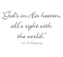 God's in His heaven, and all's right with the world Photographic Print