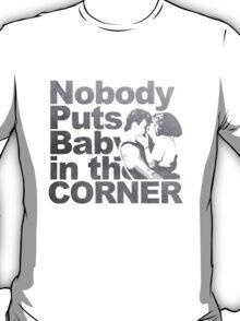 Nobody Puts Baby in the Corner T-Shirt